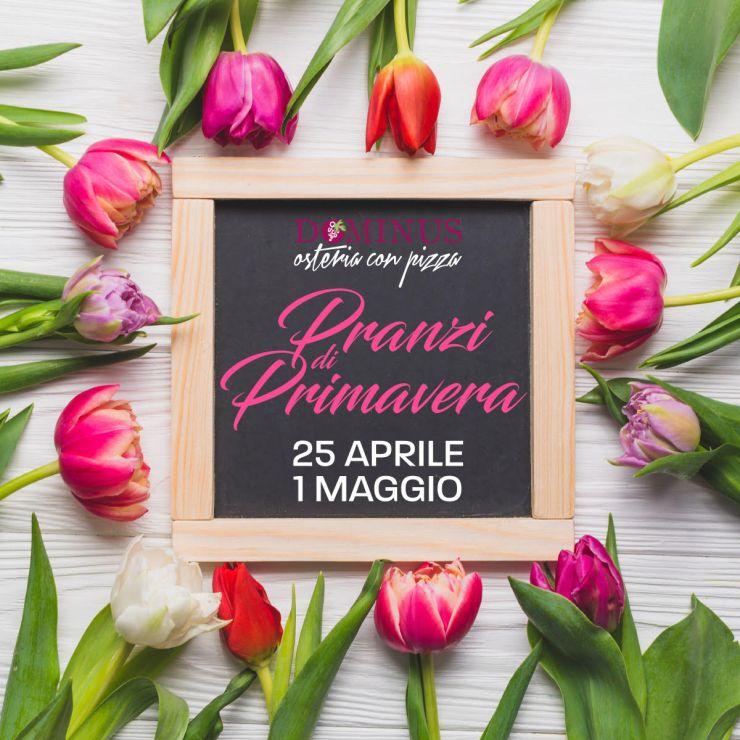 Pranzi di Primavera - 25 aprile e 1° maggio